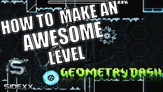 How to make an awesome full level | Geometry Dash [2.01] - Sidexx
