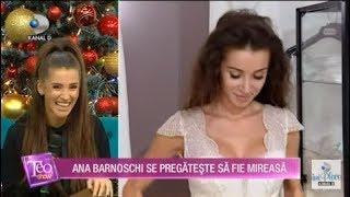 Teo Show (12.12.2019) - Ana Barnoschi se pregateste sa fie mireasa! Ce rochie si-a ales?