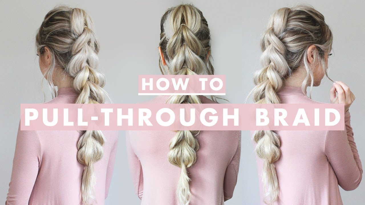 How To Pull Through Braid Hair Tutorial For Beginners