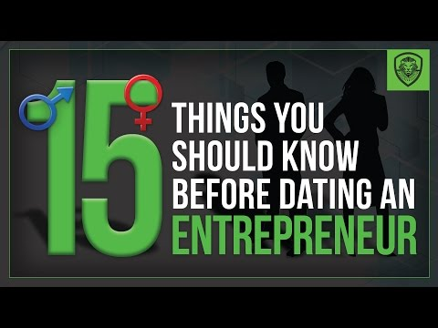 15 Things You Should Know Before Dating an Entrepreneur