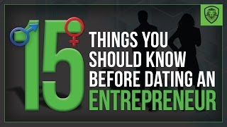 15 Things To Know Before Dating an Entrepreneur