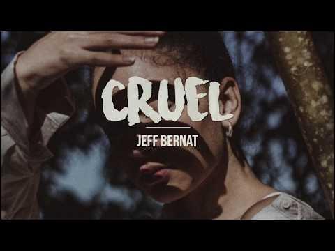 cruel-|-jeff-bernat-(lyrics)