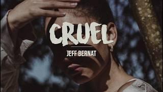Cruel | Jeff Bernat (LYRICS)