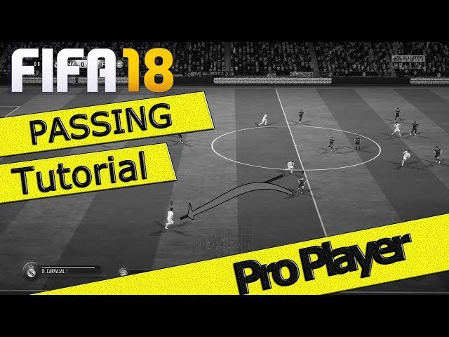 FIFA 18 PASSING TUTORIAL / HOW TO PASS & KEEP POSSESSION / NEW PRO PASSING TRICK FUT & H2H