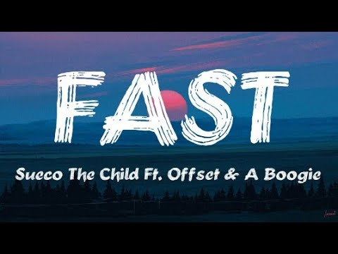 Sueco The Child - Fast (Remix) Ft. Offset & A Boogie Wit Da Hoodie [Lyrics Video]