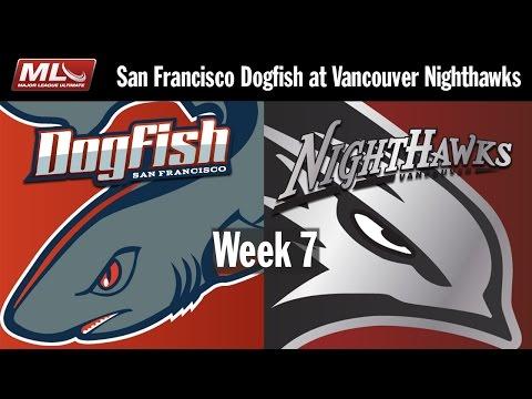 2016 Week 7 - San Francisco Dogfish @ Vancouver Nighthawks