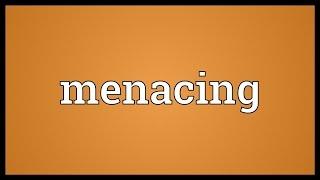 Menacing Meaning