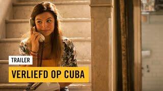 VERLIEFD OP CUBA - TRAILER - 2018 [Nederlands gesproken]