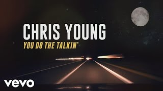 Chris Young - You Do the Talkin