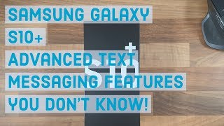 Advanced Text Messaging features, How to use   Samsung Galaxy S10 Plus