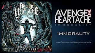 Avenge The Heartache - Immorality