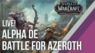 {LIVE} Alpha de Battle for Azeroth