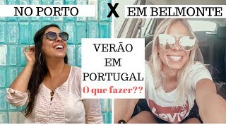 VERÃO EM PORTUGAL  Porto X Belmonte Ft. Marcela Carraro