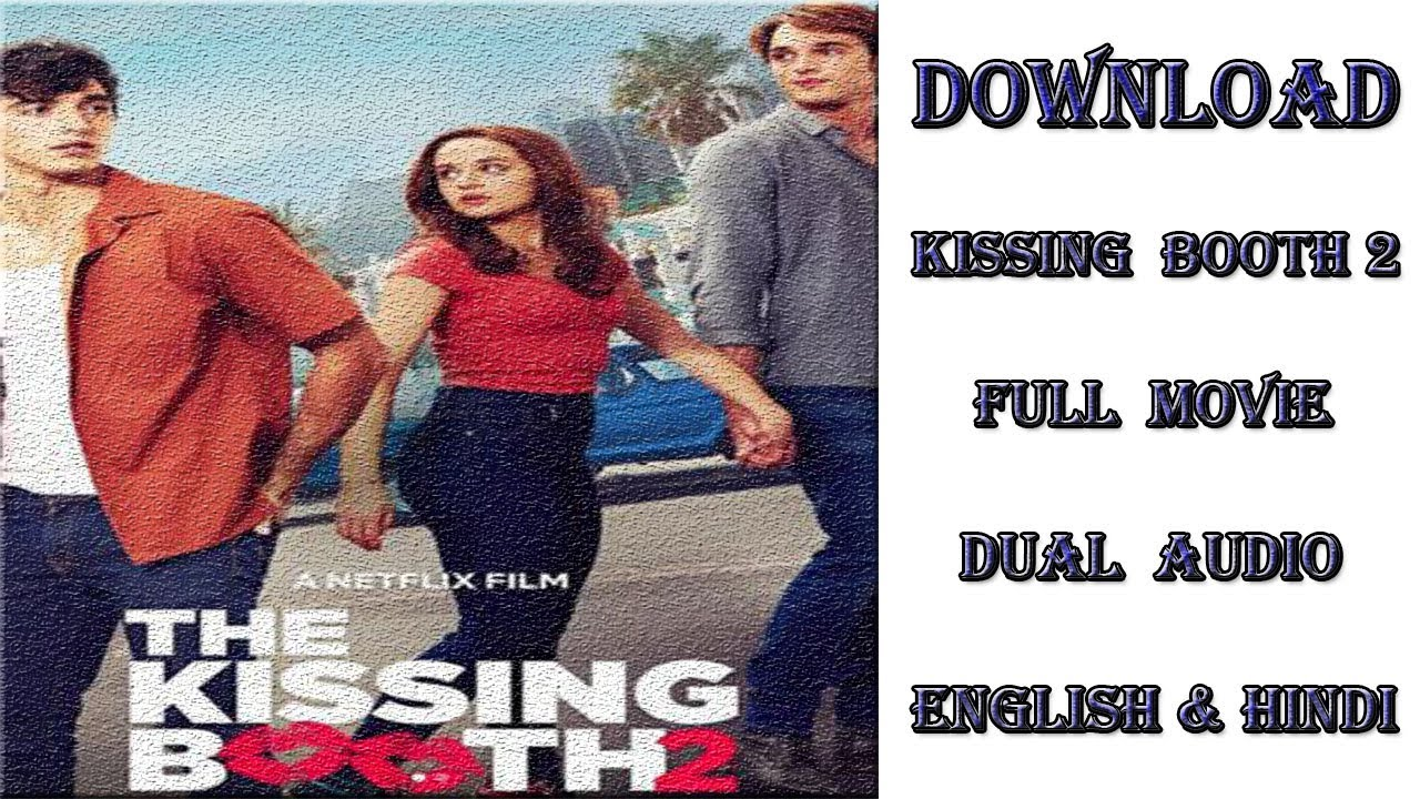 How To Download The Kissing Booth 2 In Dual Audio Hindi English Youtube
