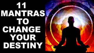 Video 11 MOST POWERFUL MANTRAS TO CHANGE YOUR DESTINY : VERY POWERFUL ! download MP3, 3GP, MP4, WEBM, AVI, FLV Agustus 2018