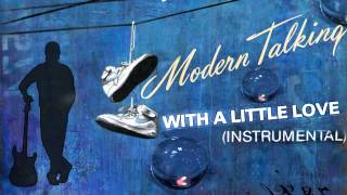 Modern Talking - With a Little Love 2016 (Instrumental by Ryan Benson)