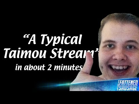 A Typical Taimou Stream In About 2 Minutes