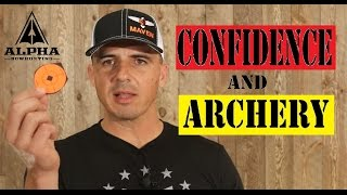 confidence and archery 3 tips to grow your confidence levels