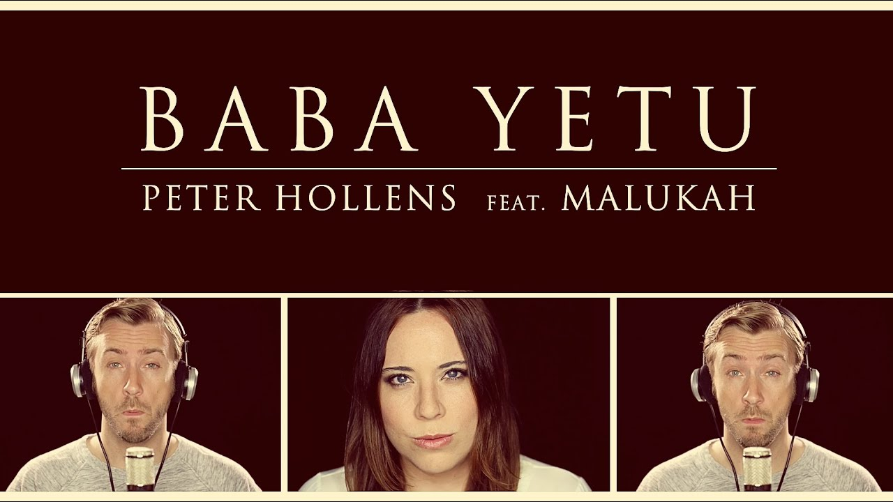 Baba Yetu Civilization Iv Theme Cover Peter Hollens Feat