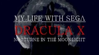 My Life with SEGA - Dracula X: Nocturne in the Moonlight (JP/Saturn)