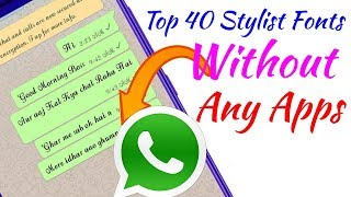 Whatsapp top 40 stylist fonts without any apps || How to get WhatsApp stylist fonts without any app