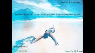 ★ ♫ BEST Electro & House 2013 | JULY-AUGUST | SUMMER Dance & Party Mix ♫ ★ from Dj Speed ♫ ★
