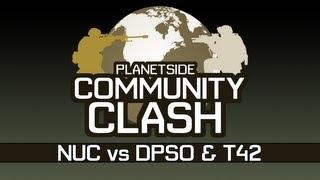 PlanetSide 2 Community Clash NUC vs DPSO and T42