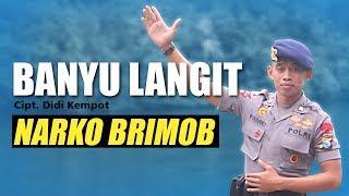 Download lagu BANYU LANGIT oleh narko Brimob Mp3