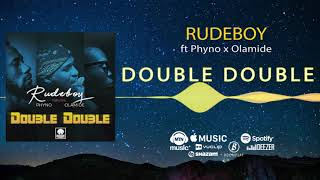 rudeboy-double-double-official-audio-ft-phyno-olamide