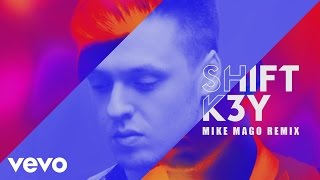 Shift K3Y - Name & Number (Mike Mago Remix) [Audio]