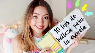 10 TIPS DE BELLEZA PARA EL COLEGIO QUE DEBERÍAS SABER!