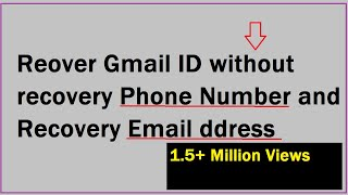 How to recover a gmail id without phone number and recovery ...