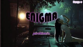 Pyrokinesis Enigma