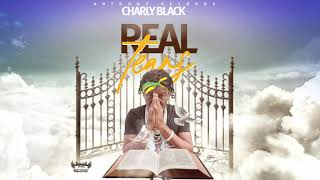 Charly Black - Real Tears (Buck 1 Tribute) November 2019