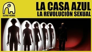 LA CASA AZUL - La Revolución Sexual [Official]