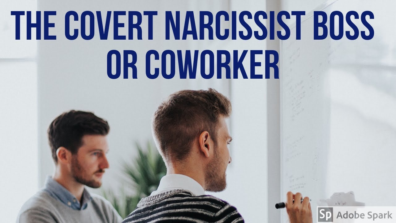 What is a Covert Narcissistic Boss or Coworker?