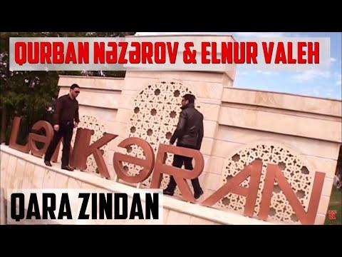Elnur Valeh ft Qurban Nəzərov - Qara zindan HD