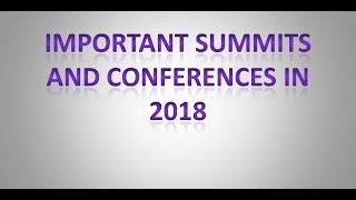 current affair- Important Summits and Conferences in 2018