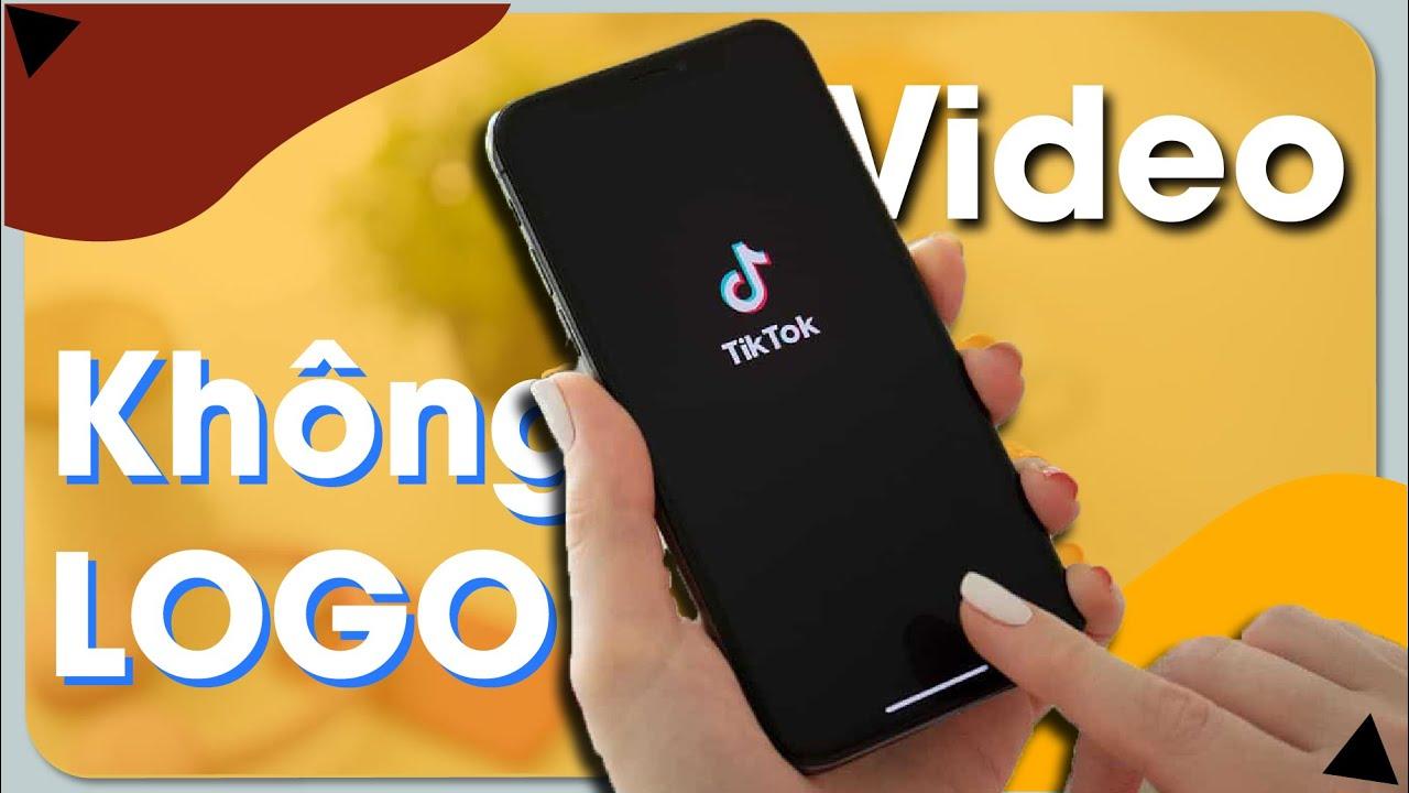 Mẹo TẢI Video Tik Tok KHÔNG LOGO Vô Cùng Đơn Giản