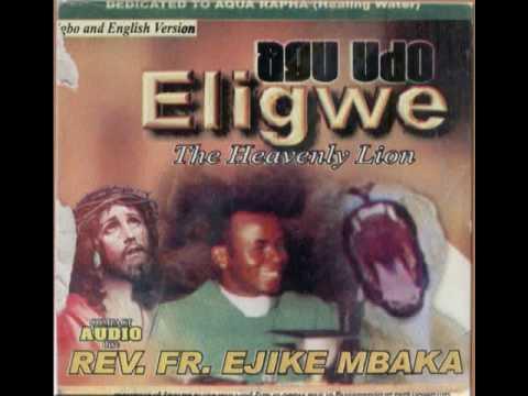 Rev Fr Ejike Mbaka C Agu Udo Eligwe The Heavenly