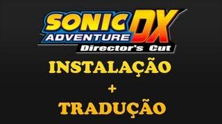 Sonic Adventure DX : Tutorial de Instalação e Tradução + DOWNLOAD