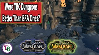 Were TBC Dungeons Better than BfA Ones?