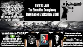 Cara St. Louis | The Education Conspiracy, Imagination Eradication, & Kali