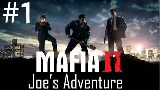Mafia 2 Joe's Adventure Gameplay - Walkthrough - Part 1