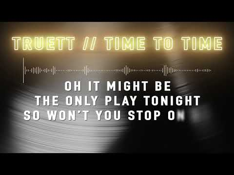 Truett - Time to Time (Official Lyric Video)