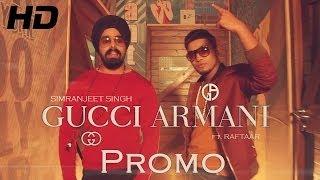 Gucci Armani Song Promo - Simranjeet singh Feat. Raftaar | Punjabi Songs 2013