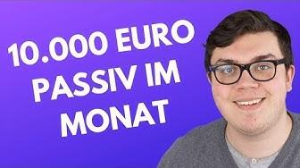 10.000 Euro/Monat passives Einkommen nach 6 Monaten verdienen
