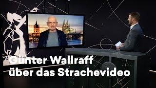 Aufdecker Günter Wallraff über das Strachevideo