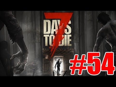 The FGN Crew Plays: 7 Days to Die #54 - Baby Got Back