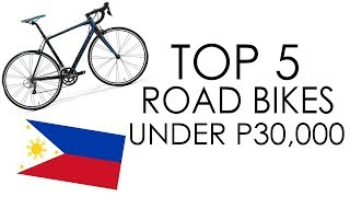 TOP 5 ROAD BIKES UNDER P30,000 | 2018